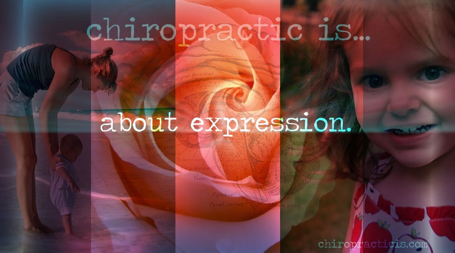 Chiropractic is about Expression