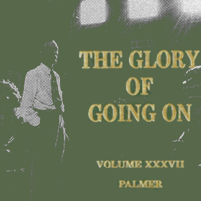 There is Much Glory in Going On